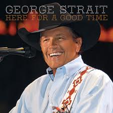 George Strait Here For A Good Time 360x360