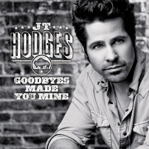JT Hodges Goodbyes Made You Mine Single