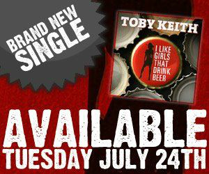Toby Keith I Like Girls that Drink Beer New Single