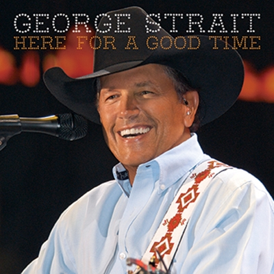 george-strait-here-for-a-good-time